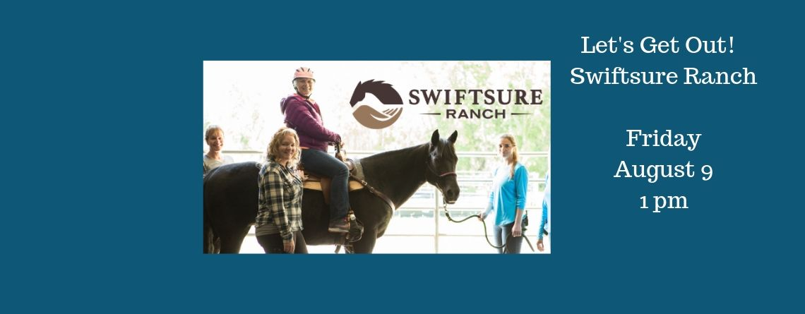 Let's Get Out!  with Swiftsure Ranch