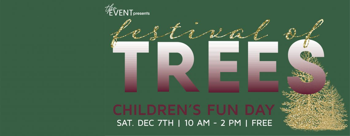 Festival of Trees – Children's Day of Fun