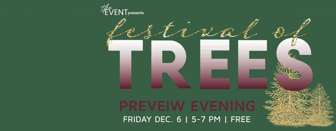 Festival of Trees – Preview Evening